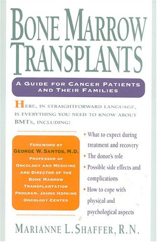 Bone Marrow Transplants: A Guide for Cancer Patients and Their Families