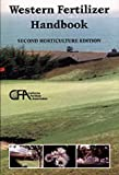 Western Fertilizer Handbook: Second  Horticulture Edition (2nd Edition)