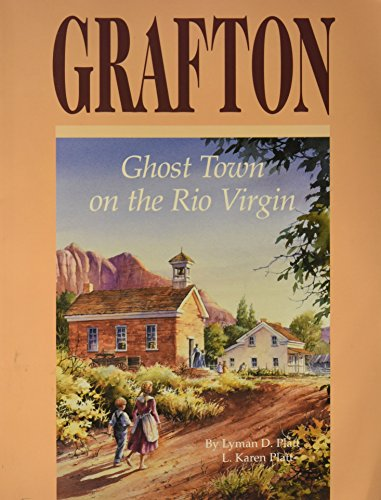 Grafton: Ghost Town on the Rio -