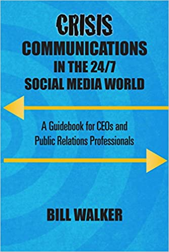 81879e9ee0731 Crisis Communications in the 24/7 Social Media World: A Guidebook ...