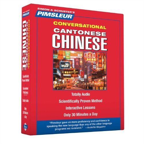 Pimsleur Chinese (Cantonese) Conversational Course - Level 1 Lessons 1-16 CD: Learn to Speak and Understand Cantonese Chinese with Pimsleur Language Programs