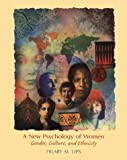 A New Psychology of Women : Gender, Culture and Ethnicity, Lips, Hilary M., 1559343346