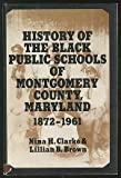 History of the Black Public Schools of Montgomery County, Maryland 1872-1961, Nina H. Clarke and Lillian B. Brown, 0533029333
