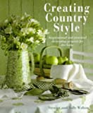 img - for Creating Country Style: Inspirational and Practical Decorating Projects for the Home book / textbook / text book