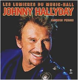 Johnny Hallyday Amazon Fr Jacques Pessis Livres