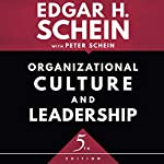 Organizational Culture and Leadership, Fifth Edition | Edgar H. Schein,Peter Schein