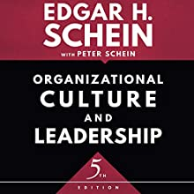 Organizational Culture and Leadership, Fifth Edition Audiobook by Edgar H. Schein, Peter Schein Narrated by Noah Michael Levine