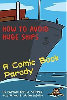 How to Avoid Huge Ships: John W  Trimmer: 9780870334337: Amazon com