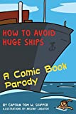 How to Avoid Huge Ships: A Comic Book Parody