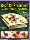 The Complete Book of Basic Brushstrokes for Decorative Painters, Sharon Stansifer, 0891349227