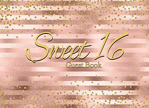 Sweet 16 Guest Book: A Blush Gold 130 Page Advice and Gift Log