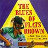 The Blues of Flats Brown, Walter Dean Myers, 0823416798
