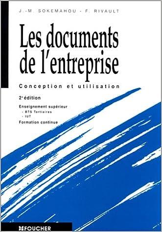 Livre gratuits Les Documents de l'entreprise : Conception et utilisation, Enseignement supérieur, BTS tertiaires, IUT, formation continue, 2e édition pdf epub