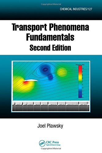 Transport Phenomena Fundamentals, Second Edition (Chemical Industries) by Joel L. Plawsky (2009-12-03)