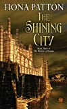 The Shining City, Fiona Patton, 0756407176