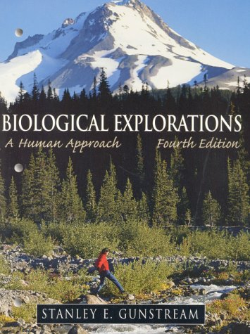 Biological Explorations: A Human Approach (4th Edition)
