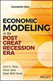 img - for Economic Modeling in the Post Great Recession Era: Incomplete Data, Imperfect Markets (Wiley and SAS Business Series) book / textbook / text book