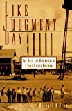 img - for Like Judgment Day: The Ruin and Redemption of a Town Called Rosewood by Michael D'Orso (1996-02-07) book / textbook / text book