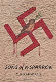 Song of a Sparrow, C. S. Ragsdale, 1420824406