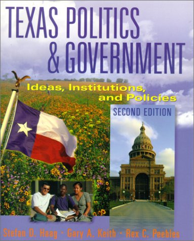 Texas Politics and Government: Ideas, Institutions, and Policies (2nd Edition)