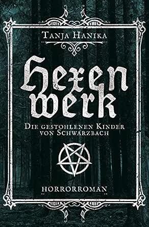 Hexenwerk: Die gestohlenen Kinder von Schwarzbach (German Edition ...
