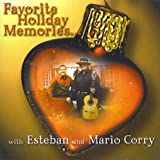 Favorite Holiday Memories with Esteban and Mario Corry