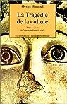 La tragédie de la culture et autres essais par Simmel