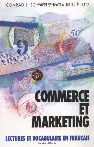 Commerce Et Marketing: Lectures Et Vocabulaire En Francais (Business and Marketing)