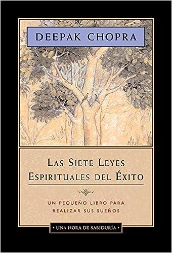 La Siete Leyes Espirituales Del Xito Spanish Edition Deepak