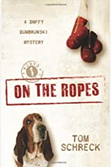 On the Ropes (A Duffy Dombrowski Mystery) Paperback
