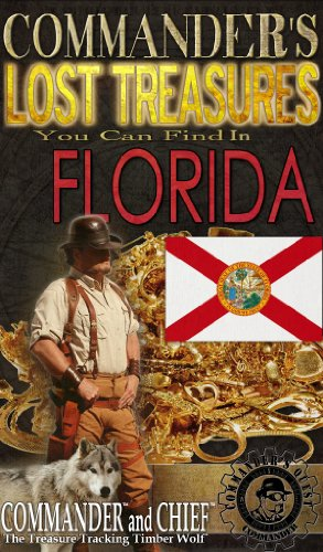 COMMANDERS LOST TREASURES YOU CAN FIND IN THE STATE OF FLORIDA - FULL COLOR EDITION