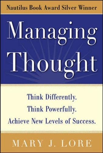 Download Managing Thought: Think Differently. Think Powerfully. Achieve New Levels of Success PDF
