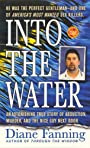 Into the Water: An Astonishing True Story of Abduction, Murder, and the Nice Guy Next Door (St. Martin's True Crime Library)