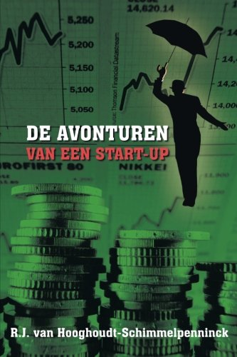 Download De Avonturen van een Start-Up: Geld, Money, Plata, Euros, Dollars, Renminbi, Pesos.  Als je het maar hebt (German Edition) pdf epub