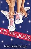 """""""Oh. My. Gods."""" av Tera Lynn Childs"""