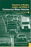 Regulation of Weights, Lengths, and Widths of Commercial Motor Vehicles, , 030907701X