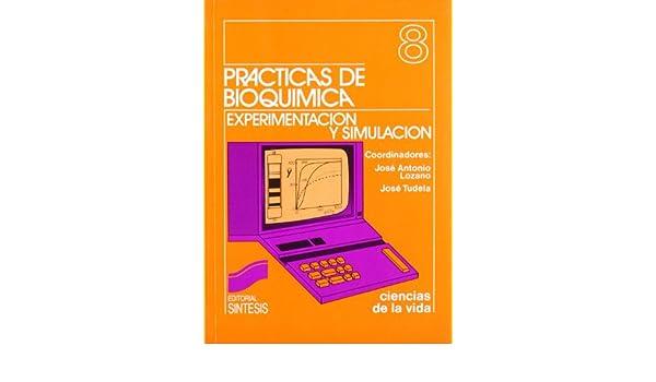 Practicas de Bioquimica 8 - Experimentacion (Spanish Edition ...