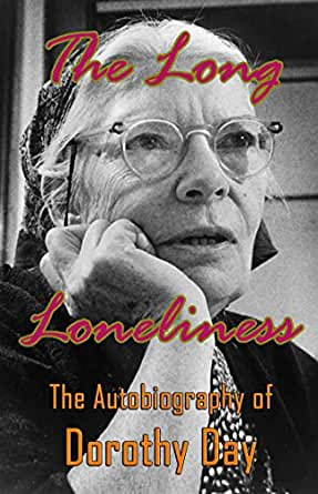 the long day by dorothy day The long loneliness by dorothy day and a great selection of similar used, new and collectible books available now at abebookscom the long loneliness by day dorothy - abebooks abebookscom passion for books.