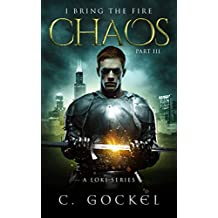 Chaos: I Bring the Fire Part III (A Loki Story)