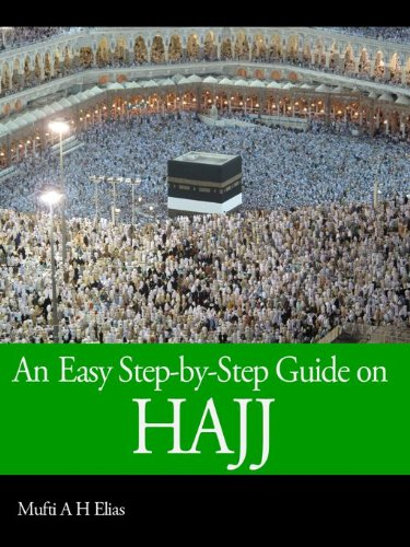 an easy step by step guide on hajj kindle edition by mufti afzal rh amazon com Hajj Statue Hajj and Umrah Guide