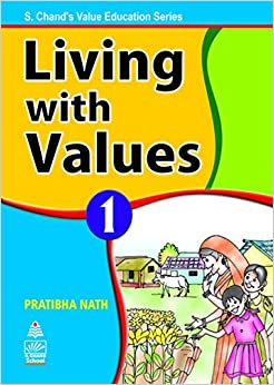 S. CHAND'S VALUE EDUCATION SERIES: LIVING WITH VALUES - BOOK 1