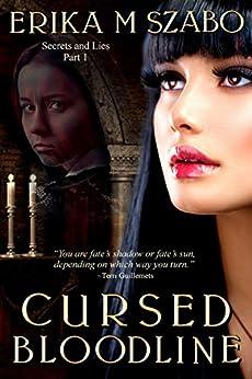 Cursed Bloodline: Secrets and Lies, Part 1 by [Szabo, Erika M]