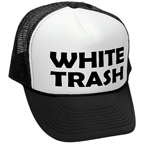 White Trash - Redneck Funny Ghetto USA - Adult Trucker Cap Hat, Black