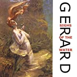 Sighs of the Water by Gerard (2003-02-04)