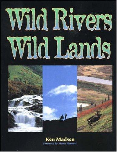 Wild Rivers, Wild Lands: 1995