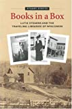 img - for Books in a Box: Lutie Stearns and the Traveling Libraries of Wisconsin book / textbook / text book