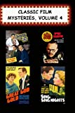 Classic Film Mysteries, Vol. 4 (Dressed to Kill, Fatal Hour, Great God Gold, Sing Sing Nights)
