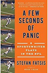 Stefan Fatsis: A Few Seconds of Panic : A Sportswriter Plays in the NFL (Paperback); 2009 Edition Paperback