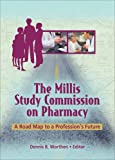 img - for The Millis Study Commission on Pharmacy: A Road Map to a Profession's Future book / textbook / text book