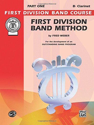 First Division Band Method, Part 1: Bb Clarinet (First Division Band Course) First Division Band Method Book